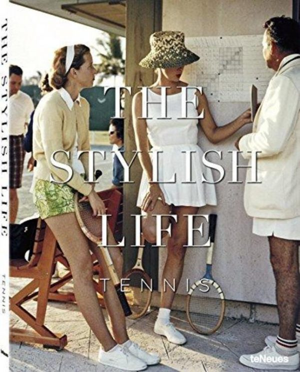 Tennis. The Stylish Life, teNeues, Hardcover